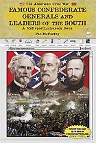 Famous Confederate generals and leaders of the South : a myreportlinks.com book