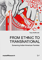 From ethnic to transnational : screening Indian American families