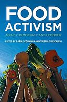 Food activism : agency, democracy and economy