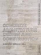 Concrete architecture : design and construction
