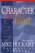 Character is the issue : how people with integrity can revolutionize America