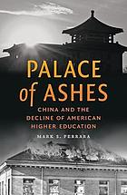 Palace of ashes : China and the decline of American higher education
