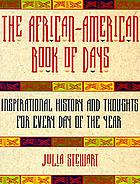 The African-American book of days : inspirational history and thoughts for every day of the year