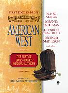 Tales of the American West : the best of Spur Award- winning authors