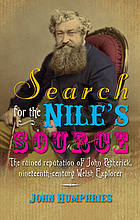 Search for the Nile's source : the ruined reputation of John Petherick, nineteenth-century Welsh explorer