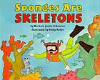 Sponges are skeletons