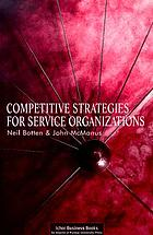 Competitive strategies for service organizations