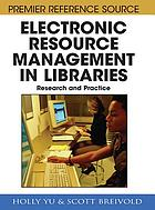 Electronic resource management in libraries : research and practice