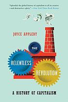 The relentless revolution : a history of capitalism