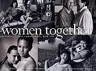Women together : portraits of love, commitment, and life