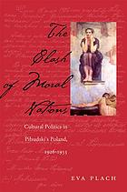 The clash of moral nations : cultural politics in Piłsudski's Poland, 1926-1935