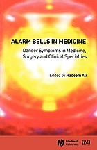 Alarm bells in medicine : danger symptoms in medicine, surgery, and clinical specialties