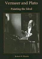 Vermeer and Plato : painting the ideal