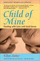 Child of mine : feeding with love and good sense