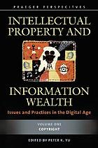 Intellectual property and information wealth : issues and practices in the digital age