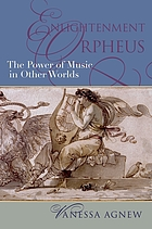 Enlightenment Orpheus : the power of music in other worlds