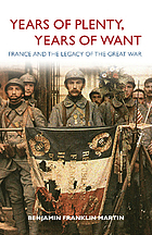 Years of plenty, years of want : France and the legacy of the Great War
