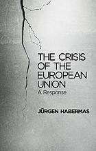 The crisis of the European Union : a response