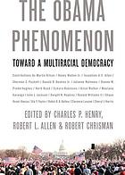 The Obama phenomenon : toward a multiracial democracy