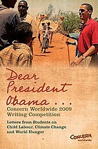 Dear President Obama-- : the Concern Worldwide 2009 writing competition