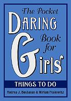 The pocket daring book for girls : things to do