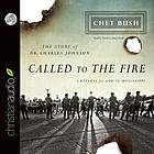 Called to the fire : the story of Dr. Charles Johnson : a witness for God in Mississippi