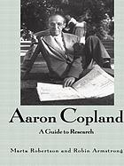 Aaron Copland : a guide to research