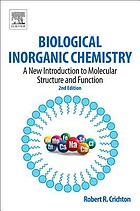 Biological inorganic chemistry : a new introduction to molecular structure and function