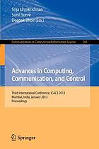 Advances in computing, communication, and control : third International Conference, ICAC3 2013, Mumbai, India, January 18-19, 2013. Proceedings