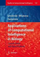 Applications of Computational Intelligence in Biology : Current Trends and Open Problems.