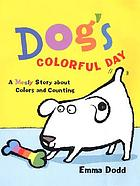 Dog's colorful day : a messy story about colors and counting