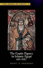 The Coptic papacy in Islamic Egypt (641-1517)