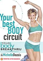 Your best body. Circuit : your body breakthru