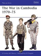 The war in Cambodia, 1970-75
