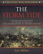 The storm tide : a history and tour guide of the war in the east, from Fredericksburg to Mine Run, 1862-1863