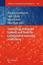 Technology-enhanced systems and tools for collaborative learning scaffolding