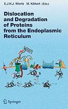 Dislocation and degradation of proteins from the endoplasmic reticulum