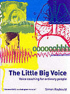 The little big voice : voice coaching for ordinary people