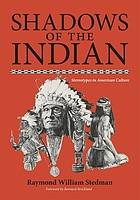 Shadows of the Indian : stereotypes in American culture