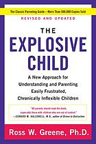 The explosive child : a new approach for understanding and parenting easily frustrated, chronically inflexible children