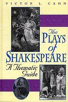 The plays of Shakespeare : a thematic guide