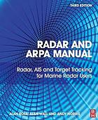 Radar and ARPA manual : radar, AIS and target tracking for marine radar users.