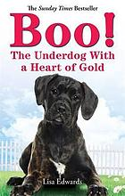 Boo! : the underdog with a heart of gold