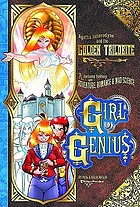 Agatha Heterodyne & the Golden Trilobite : a gaslamp fantasy with adventure, romance & mad science