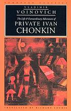 The life & extraordinary adventures of private Ivan Chonkin