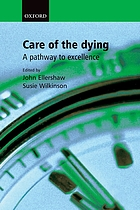 Care of the dying : a pathway to excellence