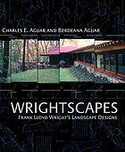Wrightscapes : Frank Lloyd Wright's landscape designs