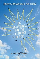 36 arguments for the existence of God : a work of fiction
