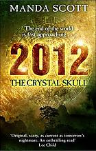 2012, the crystal skull