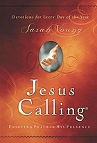 Jesus calling : enjoying peace in His presence : devotions for every day of the year